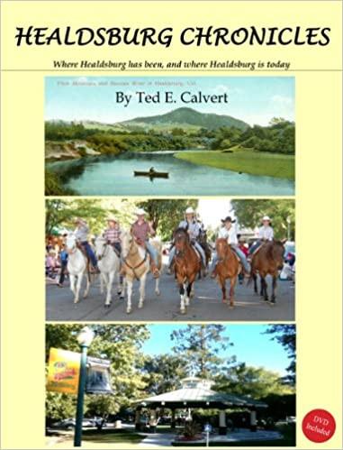 HEALDSBURG CHRONICLES by Ted Calvert  $20.00 paperback 9781615393961
