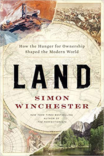 LAND by Simon Winchester  $29.99 hardcover 9780062938336
