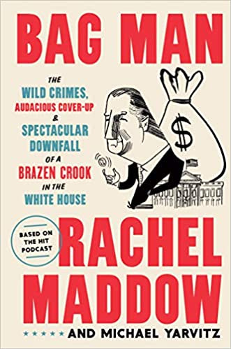 BAG MAN by Rachel Maddow  $28.00 hardcover 9780593136683