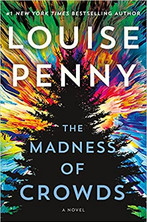 THE MADNESS OF CROWDS by Louise Penny  $28.99 hardcover 9781250145260