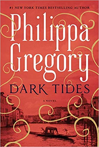 DARK TIDES by Philippa Gregory  $28.00 hardcover 9781501187186