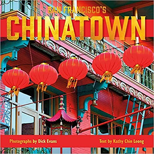 SAN FRANCISCO'S CHINATOWN by Dick Evans  $40.00 hardcover 9781597145206