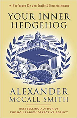 YOUR INNER HEDGEHOG by Alexander McCall Smith  $16.00 paperback 9780593312674