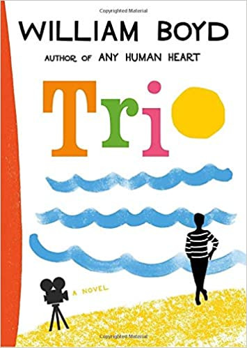 TRIO by William Boyd  $27.95 hardcover 9780593318232