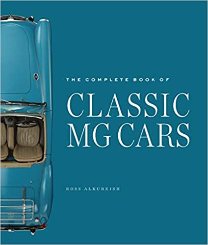 THE COMPLETE BOOK OF CLASSIC MG CARS by Ross Alkureishi  $50.00 hardcover 9780760367179