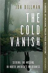 THE COLD VANISH by Jon Billman  $17.99 paperback 9781538747582