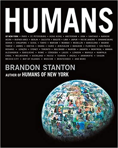 HUMANS by Brandon Stanton  $35.00 hardcover 9781250114297