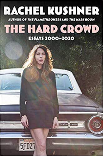 THE HARD CROWD by Rachel Kushner  $26.00 hardcover 9781982157692