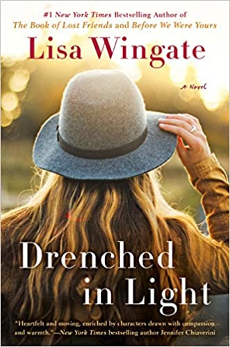 DRENCHED IN LIGHT by Lisa Wingate  $17.00 paperback 9781984804211