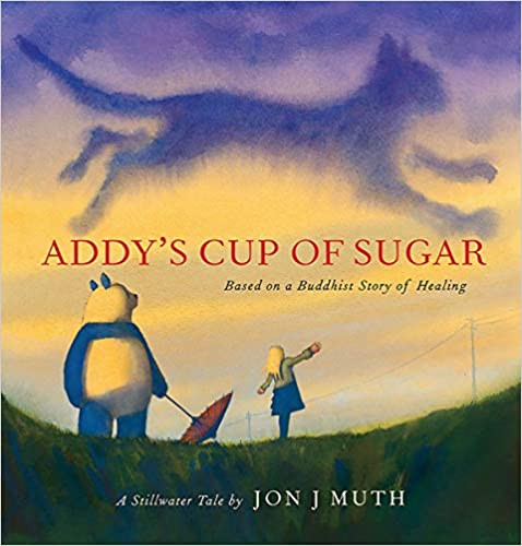 ADDY'S CUP OF SUGAR by Jon J Muth.jpg