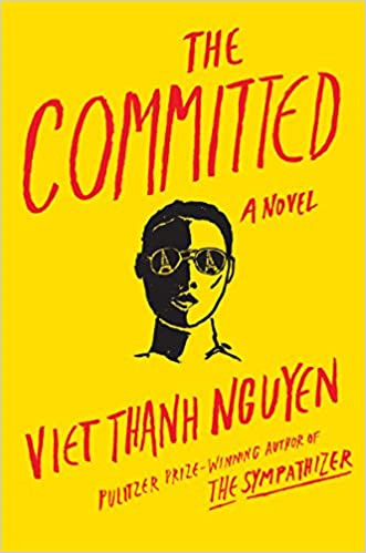 THE COMMITTED by Viet Thanh Nguyen  $27.00 hardcover 9780802157065