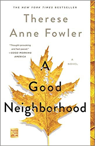 A GOOD NEIGHBORHOOD by Therese Anne Fowler  $16.99 paperback 9781250237293