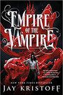 EMPIRE OF THE VAMPIRE by Jay Kristoff  $29.95 hardcover 9781250245281