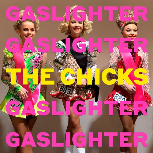 GASLIGHTER The Chicks