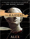THE MAIDENS by Alex Michaelides  $27.99 hardcover 9781250304452
