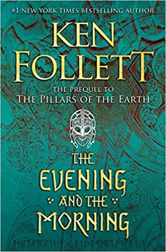 THE EVENING AND THE MORNING by Ken Follett  $36.00 hardcover 9780525954989
