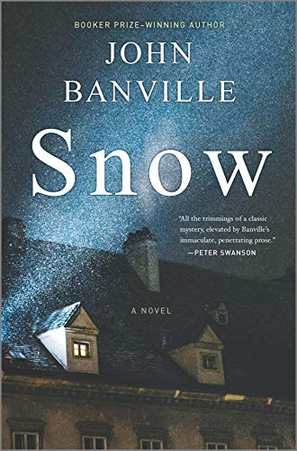 SNOW by John Banville  $27.99 hardcover 9781335230003
