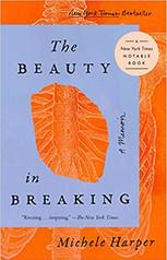 THE BEAUTY IN BREAKING by Michele Harper  $16.00 paperback 9780525537397