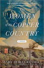 THE WOMEN OF THE COPPER COUNTRY by Mary Doria Russell $17.00 paperback 9781982109592