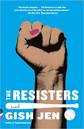 THE RESISTERS by Gish Jen  $16.99 paperback 9780525657224