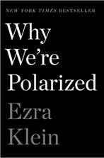 WHY WERE POLARIZED by Ezra Klein  417.00 paperback 9781476700366