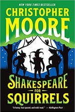 SHAKESPEARE FOR SQUIRRELS by Christopher Moore  $16.99 paperback 9780062434043