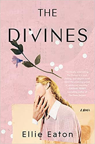 THE DIVINES by Ellie Eaton  $27.99 hardcover 9780063012196