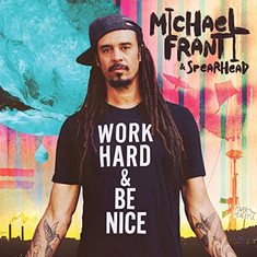 WORK HARD & BE NICE Michael Franti.jpg