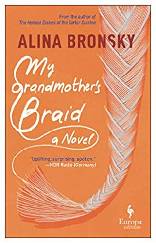 MY GRANDMOTHER'S BRAID by Alina Bronsky  $17.00 paperback 9781609456450