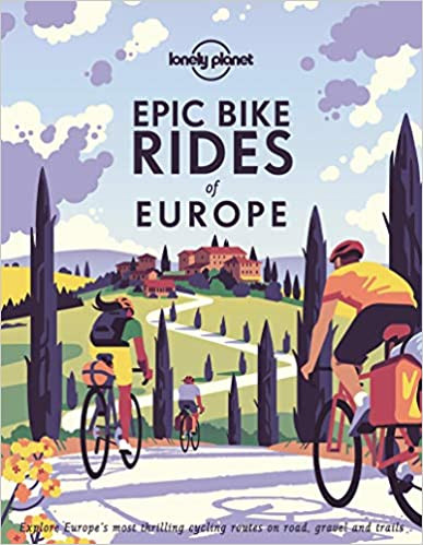 EPIC BIKE RIDES OF EUROPE by Lonely Planet  $35.00 hardcover 9781788689427