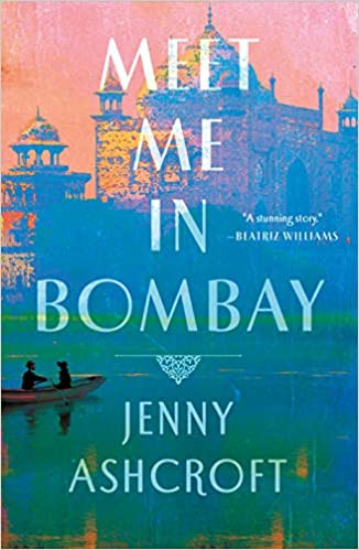MEET ME IN BOMBAY by Jenny Ashcroft  $26.99 hardcover 9781250270269