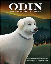 ODIN Dog Hero of the Fires by Emma Bland Smith  $16.99 hardcover 9781513262949
