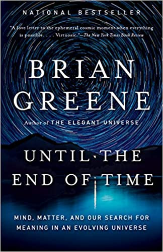 UNTIL THE END OF TIME by Brian Greene  $17.95 paperback 9780525432173