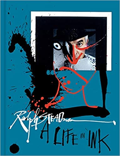 RALPH STEADMAN: A Life In Ink  $60.00 hardcover 9781797203003