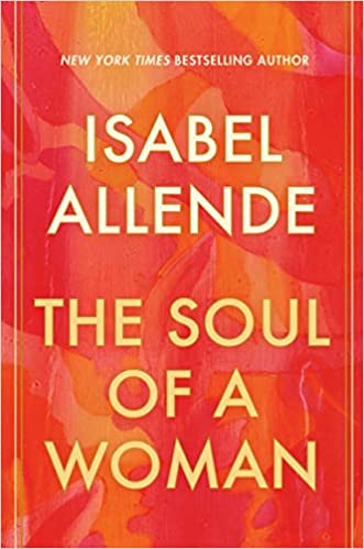 THE SOUL OF A WOMAN by Isabel Allende  $22.99 hardcover 9780593355626