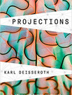 PROJECTIONS by Karl Deisseroth  $28.00 hardcover 9781984853691