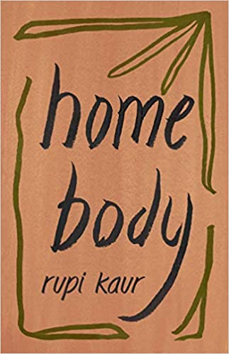 HOME BODY by Rupi Kaur  $16.99 paperback 9781449486808