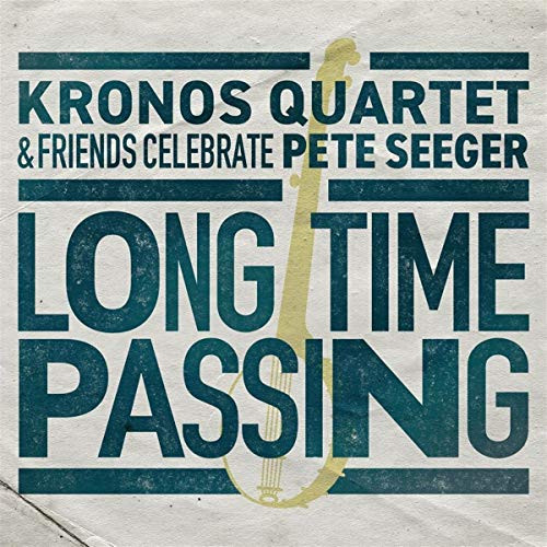 LONG TIME PASSING Kronos Quartet