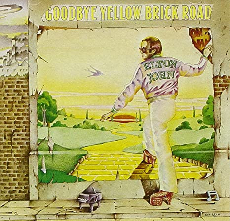 GOODBYE YELLOW BRICK ROAD Elton John