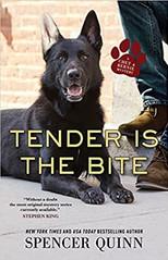 TENDER IS THE BITE by Spencer Quinn  $26.99 hardcover 9781250770240