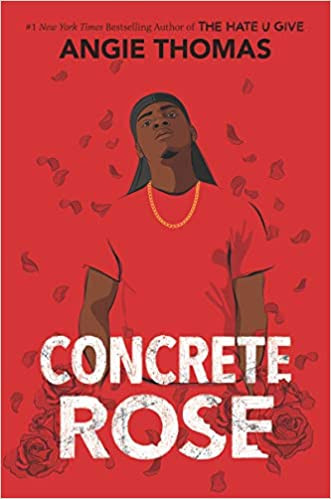 CONCRETE ROSE by Angie Thomas  $19.99 hardcover 9780062846716