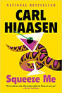 SQUEEZE ME by Carl Hiaasen  $16.95 paperback 9780525435280