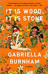 IT IS WOOD IT IS STONE by Gabriella Burnham  $17.00 paperback 9781984855855