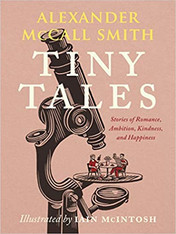 TINY TALES by Alexander McCall Smith  $25.95 hardcover 9780593316009