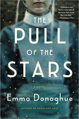 THE PULL OF THE STARS by Emma Donoghue  $16.99 paperback 9780316499033