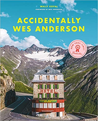 ACCIDENTALLY WES ANDERSON by Wally Koval  $35.00 hardcover 9780316492737