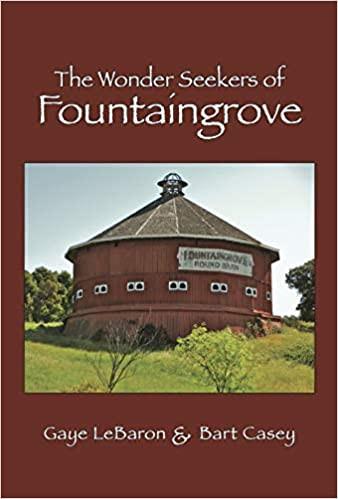 WONDER SEEKERS OF FOUNTAINGROVE by Gaye LeBaron & Bart Casey  $35.00 hardcover 9780692177020