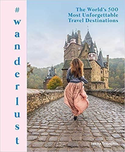 #WANDERLUST by Sabina Trojanova  $35.00 hardcover 9780062981035
