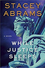 WHILE JUSTICE SLEEPS by Stacey Abrams  $28.00 hardcover 9780385546577