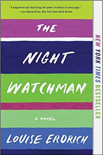 THE NIGHT WATCHMAN by Louise Erdrich  $18.00 paperback 9780062671196